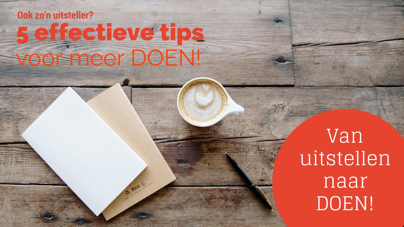 Gratis 5 effectieve tips voor uitstellers!